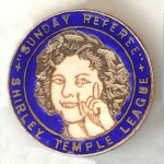 Enamel badge for the Shirley Temple League, promoted by the Sunday Referee newspaper