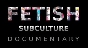 Fetish Subculture Documentary